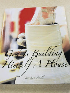 God Is Building Himself A House  (Book $28 - 368 Pages)