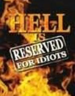 Hell Is Reserved For Idiots  (Book $10 - 115 Pages)
