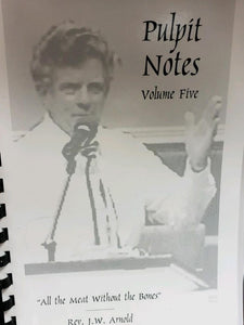 Pulpit Notes - Volume 5   (Book $9 - 108 Pages)