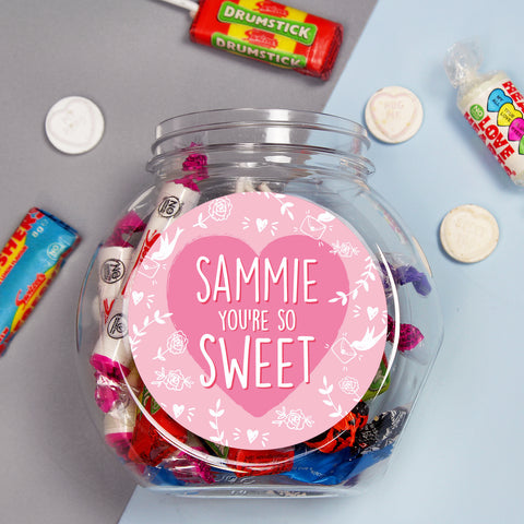 Personalised Sweet Jar, you're so sweet