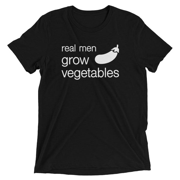 Real Men Grow Vegetables Men's Humorous T-Shirt with eggplant in black