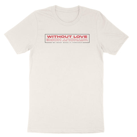 Without love/hope tee