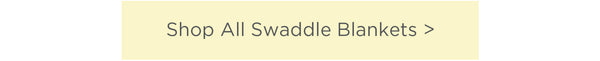 Shop All Swaddle Blankets