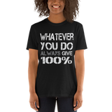 Always Give 100% Womens Tee