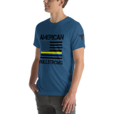 American Bullstrong - Thin Yellow Line - Short-Sleeve Unisex T-Shirt