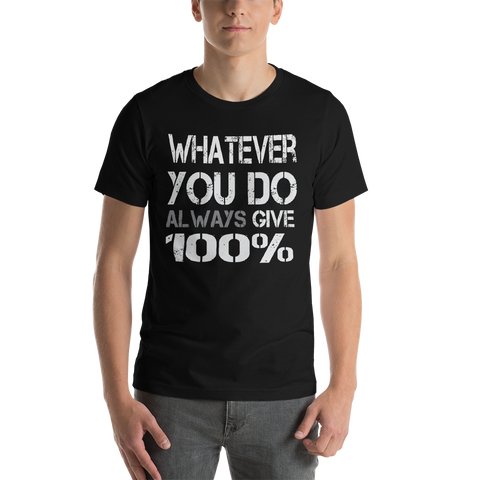 Always Give 100% Mens Tee