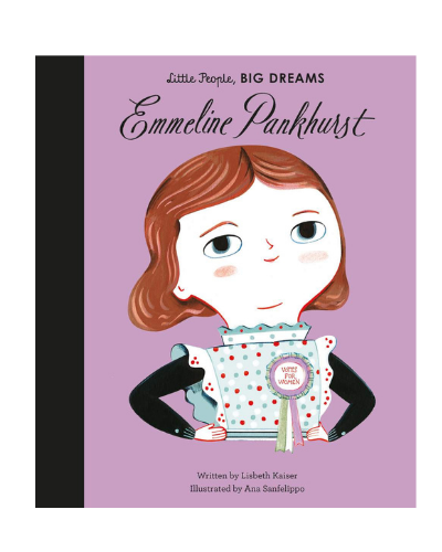 Emmeline Pankhurst, Little People, Big Dreams