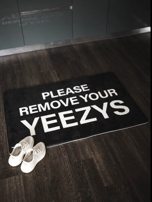 "PLEASE REMOVE YOUR ""YEEZYS"" LARGE"