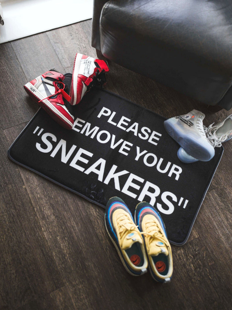 "PLEASE REMOVE YOUR ""SNEAKERS"""