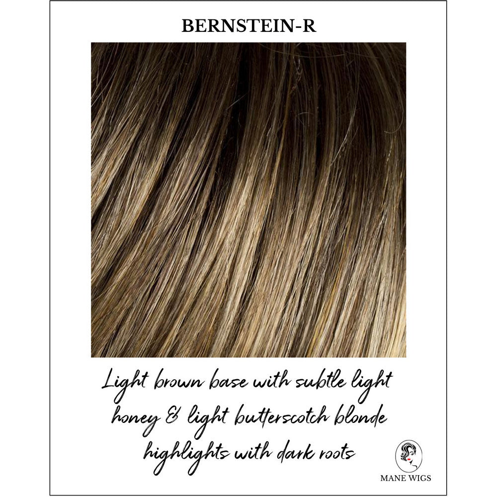 Bernstein-R-Light brown base with subtle light honey & light butterscotch blonde highlights with dark roots