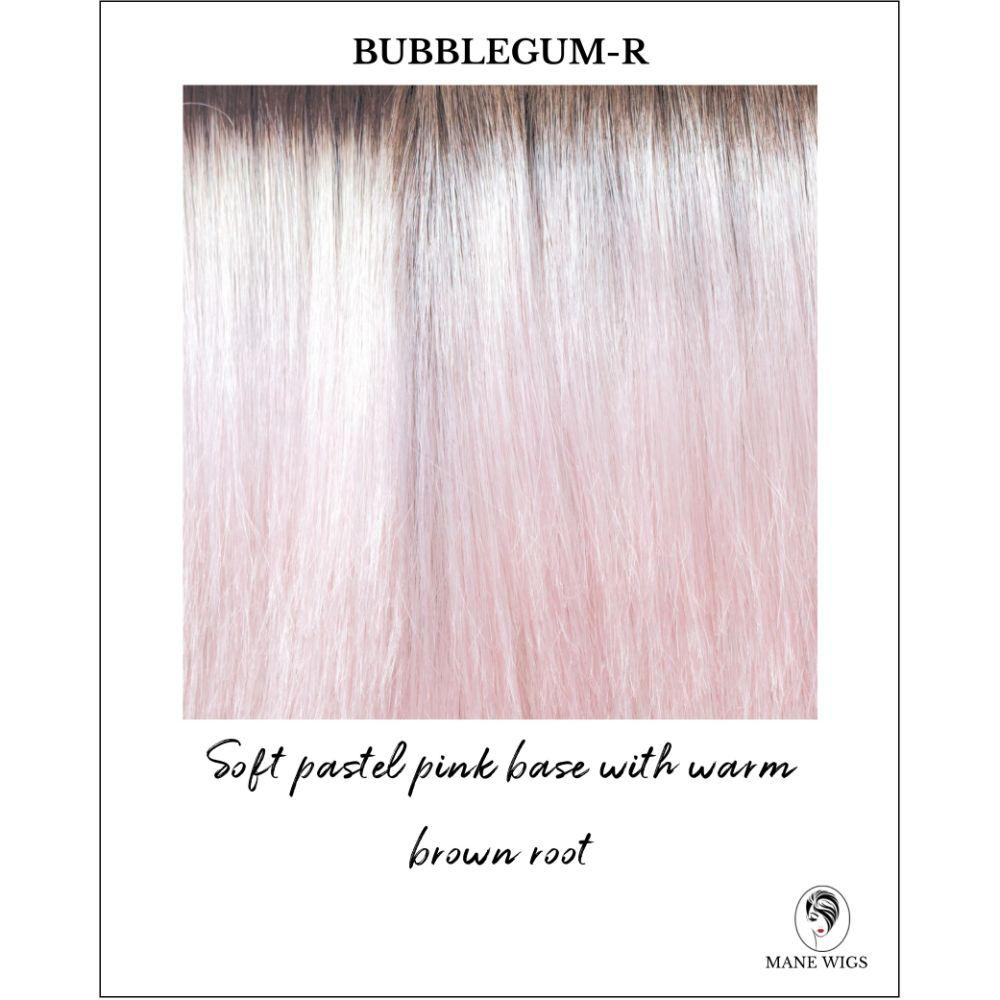Bubblegum-R-Soft pastel pink base with warm brown root