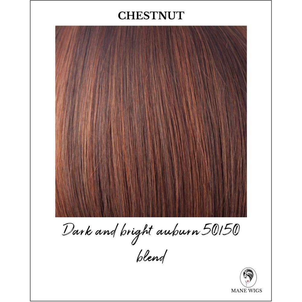 Chestnut - Dark and bright auburn 50/50 blend