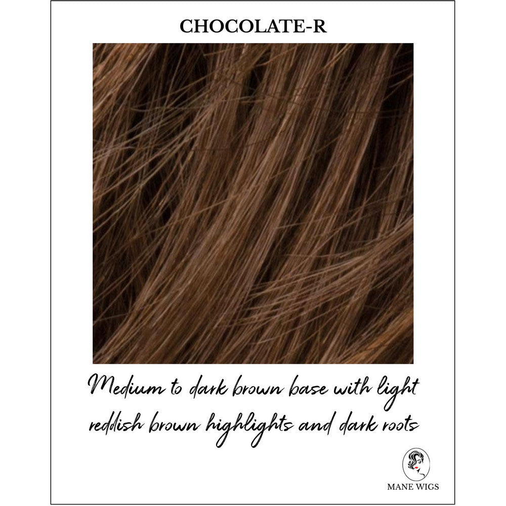 Chocolate-R-Medium to dark brown base with light reddish brown highlights and dark roots