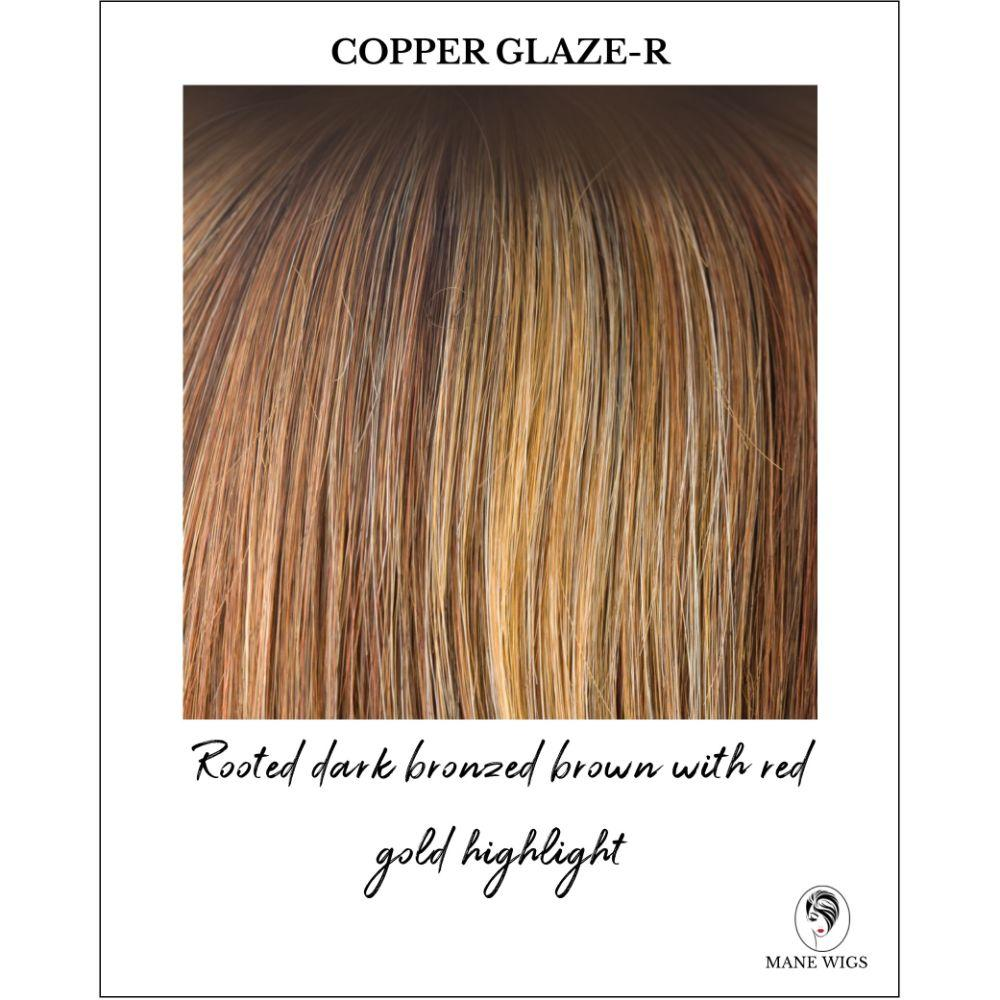 Copper Glaze-R-Rooted dark bronzed brown with red gold highlight