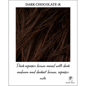 Dark Chocolate-R-Dark espresso brown mixed with dark auburn and darkest brown, espresso roots