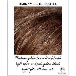 Dark Amber HL-Rooted-Medium golden brown blended with light copper and pale golden blonde highlights with dark roots