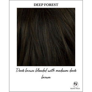 Deep Forest-Dark brown blended with medium dark brown