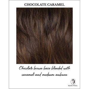 Chocolate Caramel Highlighted - Chocolate brown base blended with caramel and medium auburn