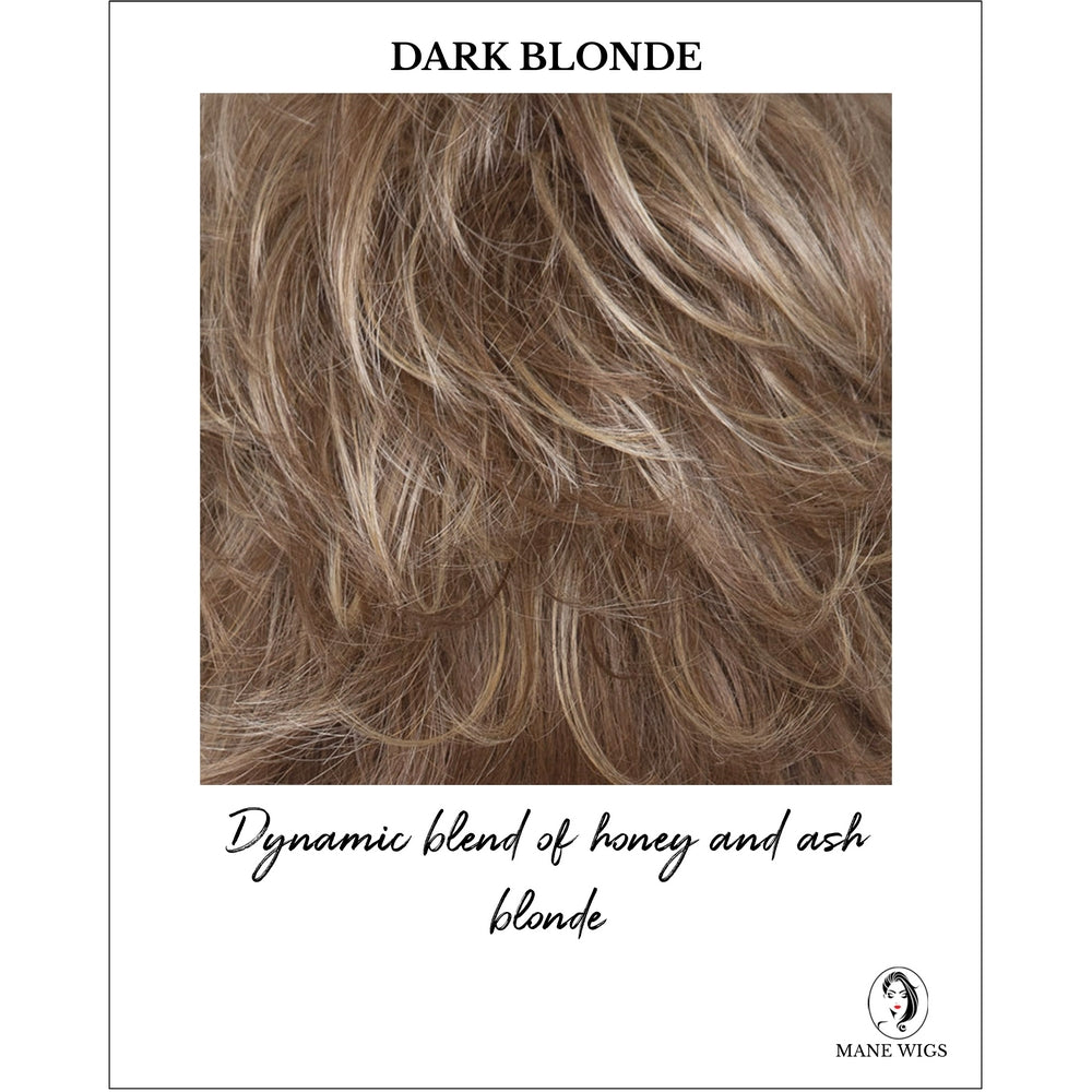 Dark Blonde - Dynamic blend of honey and ash blonde