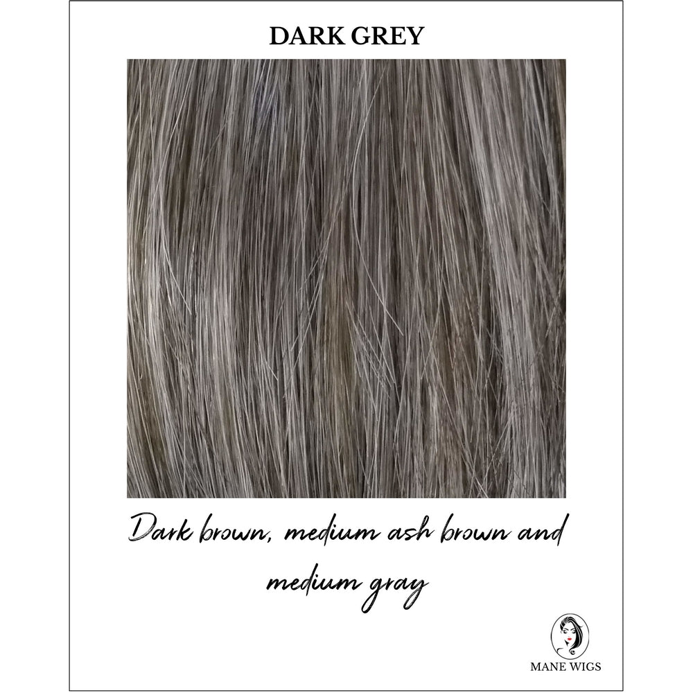 Dark Grey - Dark brown, medium ash brown and medium gray