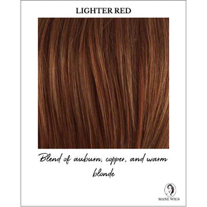Lighter Red - Blend of auburn, copper, and warm blonde