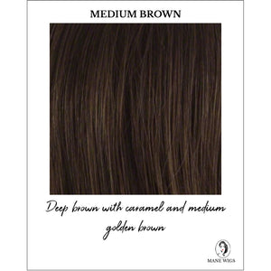 Medium Brown - Deep brown with caramel and medium golden brown