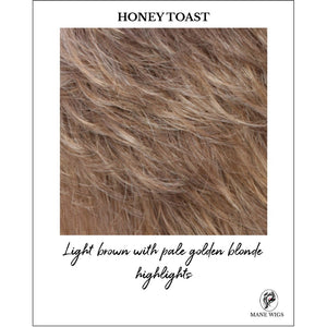 HONEY TOAST-Light brown with pale golden blonde highlights