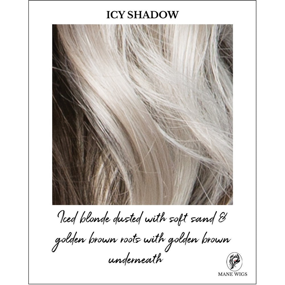 ICY SHADOW-Iced blonde dusted with soft sand & golden brown roots with golden brown underneath