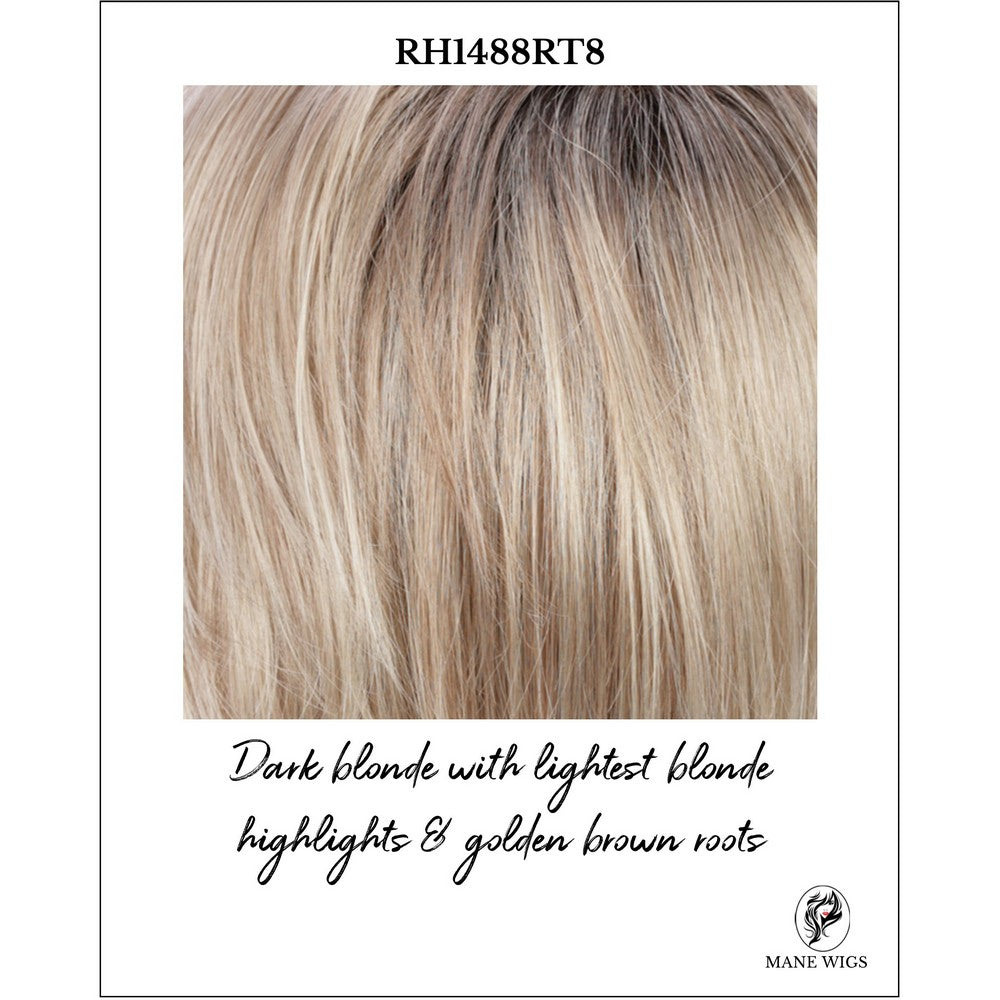 RH1488RT8-Dark blonde with lightest blonde highlights & golden brown roots