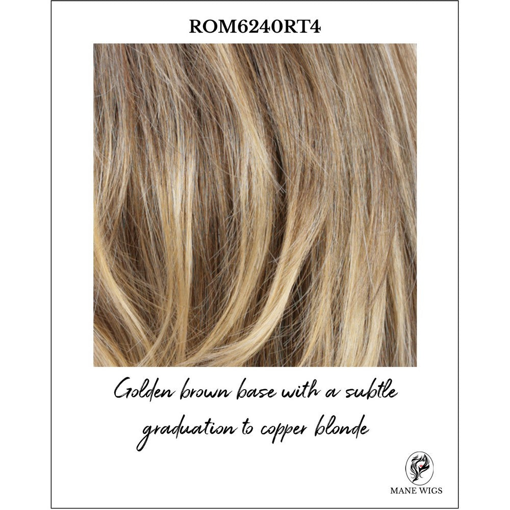 ROM6240RT4-Golden brown base with a subtle graduation to copper blonde