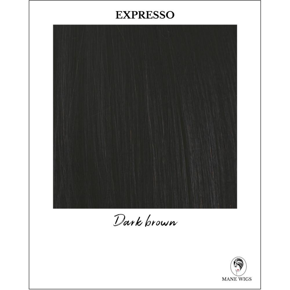 Expresso - Dark brown