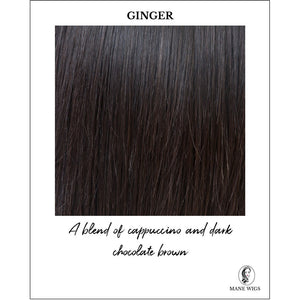 Ginger-A blend of cappuccino and dark chocolate brown