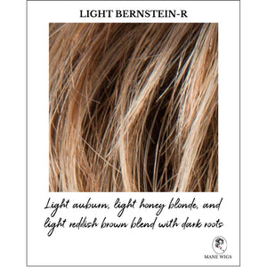 Light Bernstein-R-Light auburn, light honey blonde, and light reddish brown blend with dark roots
