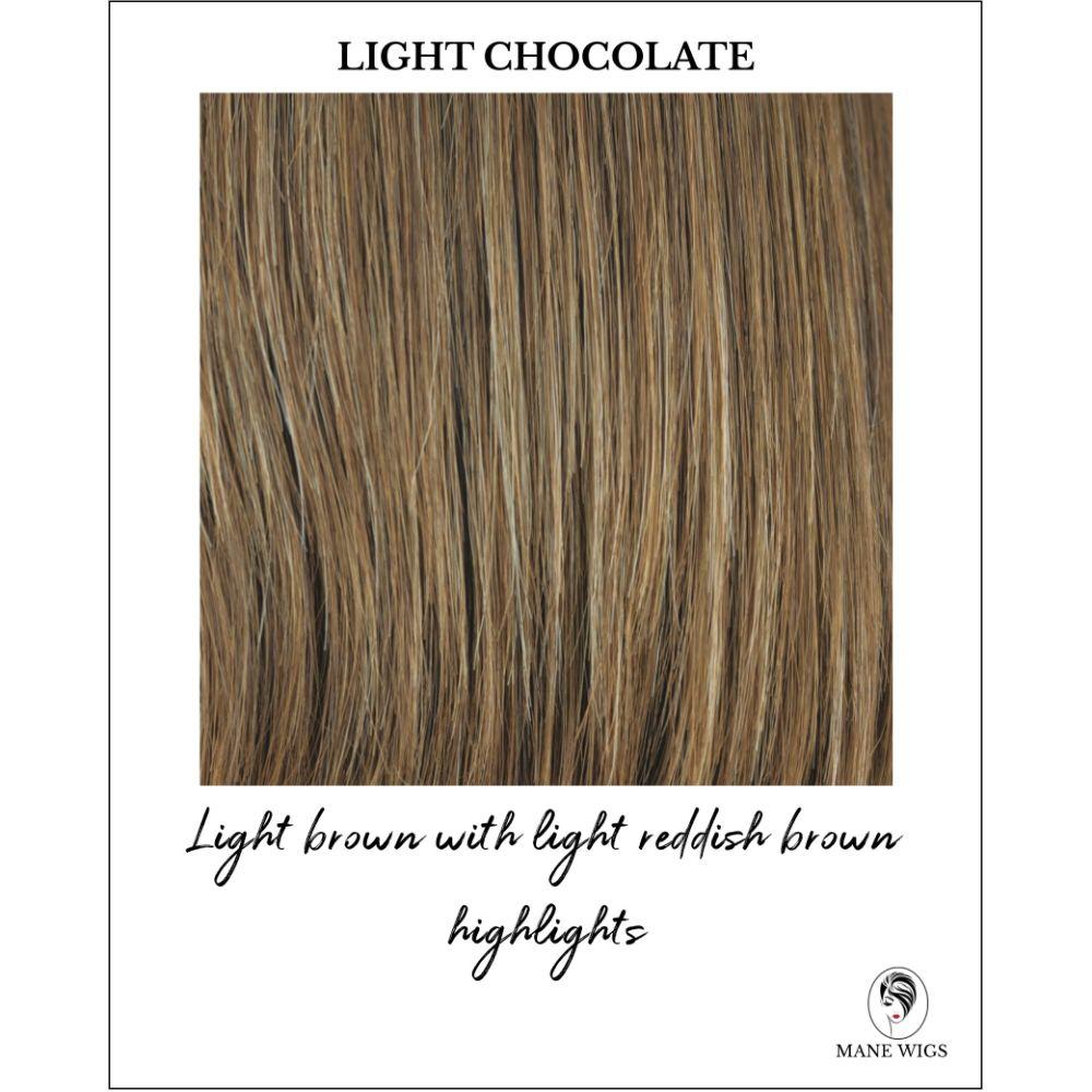Light Chocolate - Light brown with light reddish brown highlights