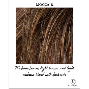 Mocca-R-Medium brown, light brown, and light auburn blend with dark roots