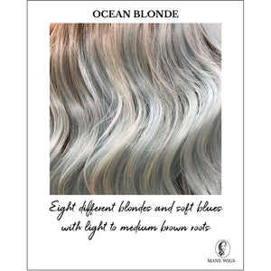 Ocean Blonde-Eight different blondes and soft blues with light to medium brown roots