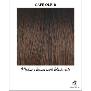 Cafe Ole-R-Medium brown with black roots
