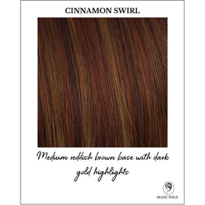 Cinnamon Swirl-Medium reddish brown base with dark gold highlights