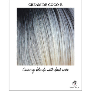 Cream De Coco-R-Creamy blonde with dark roots