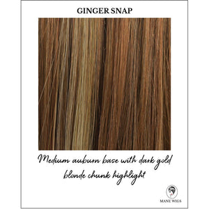 Ginger Snap-Medium auburn base with dark gold blonde chunk highlight