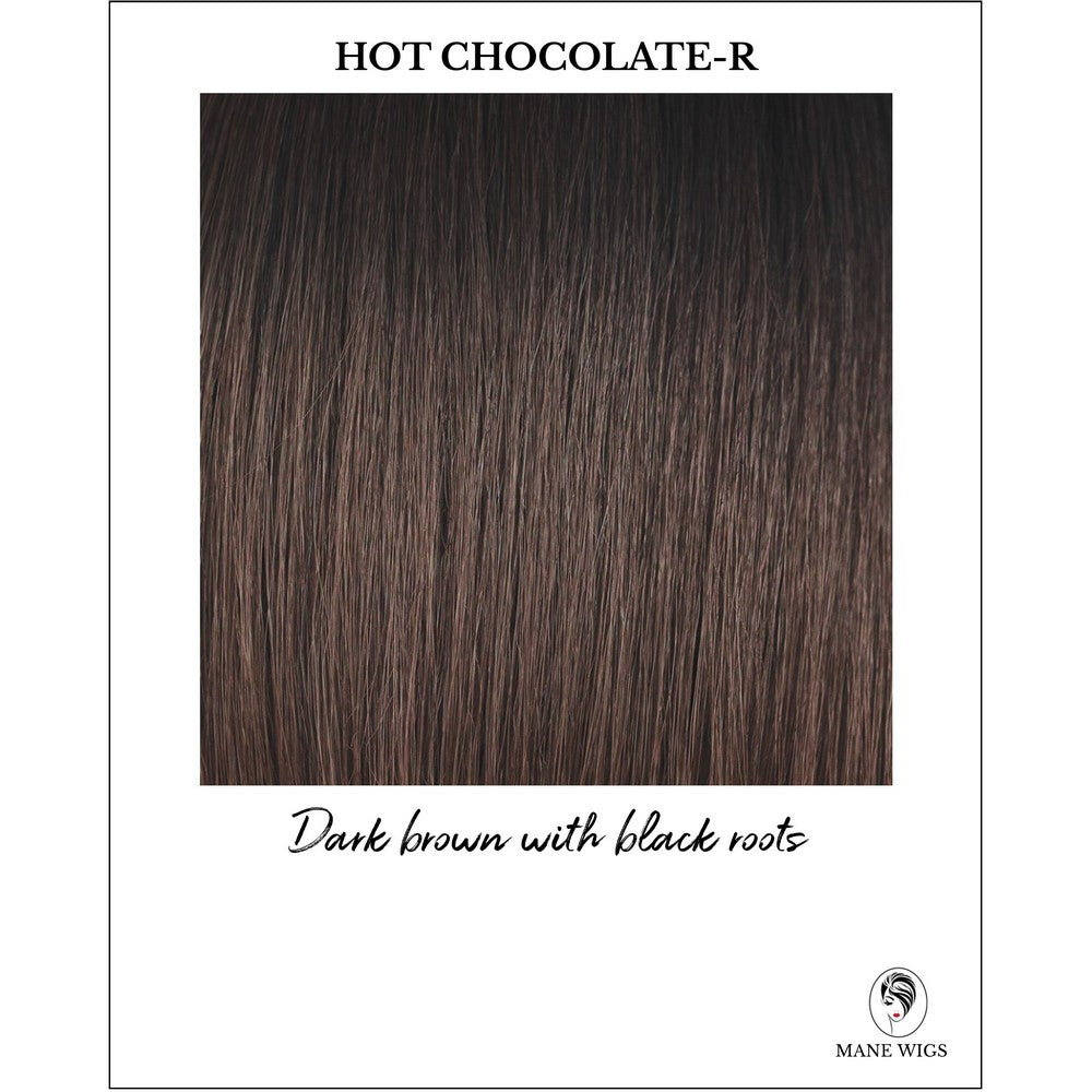 Hot Chocolate-R-Dark brown with black roots
