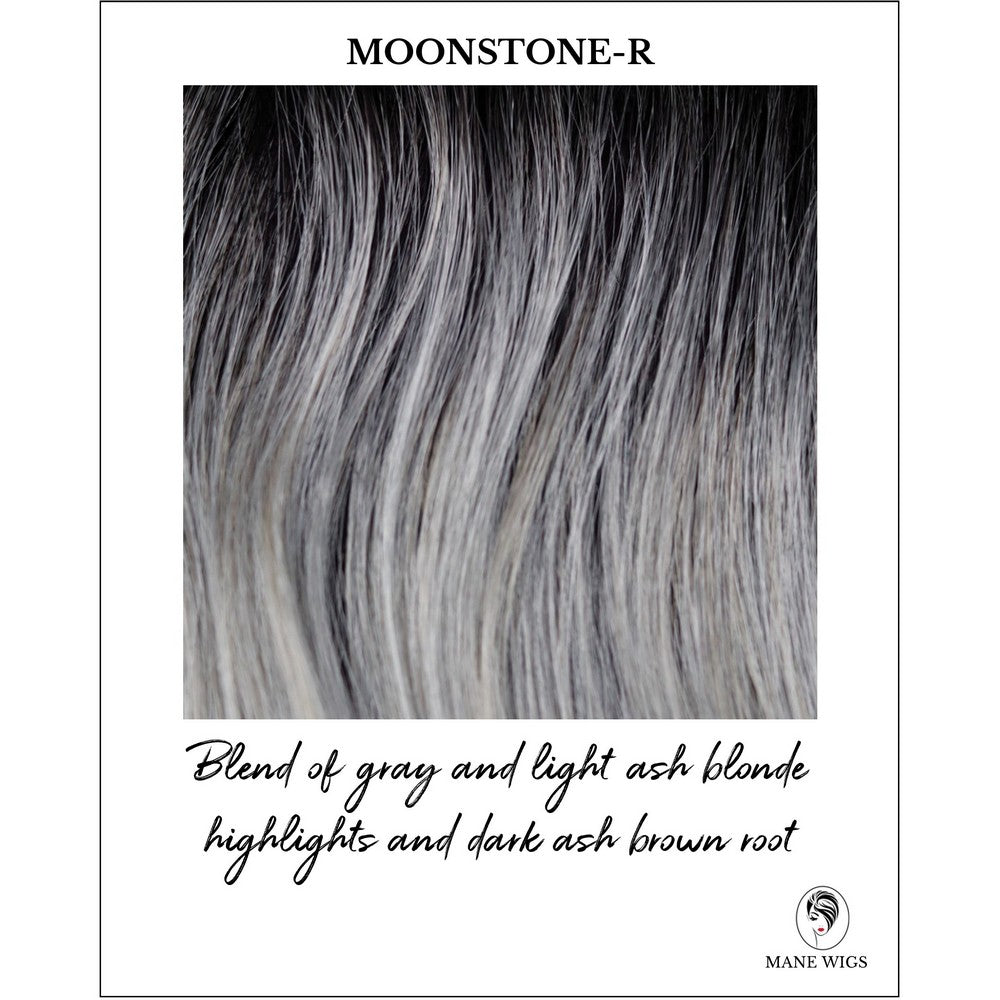 Moonstone-R-Blend of gray and light ash blonde highlights and dark ash brown root