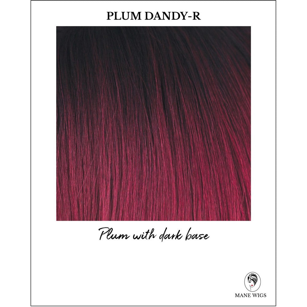 Plum Dandy-R-Plum with dark base
