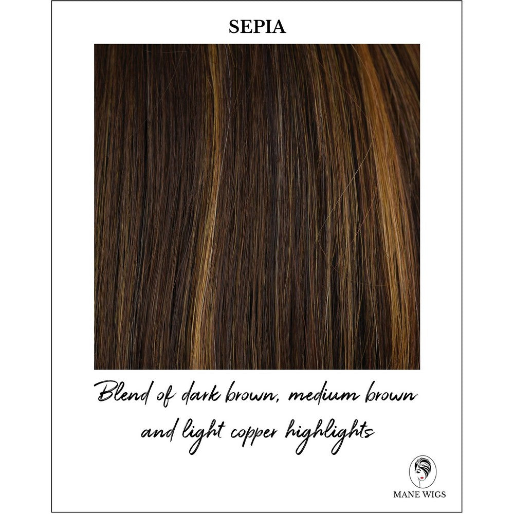 Sepia-Blend of dark brown, medium brown and light copper highlights
