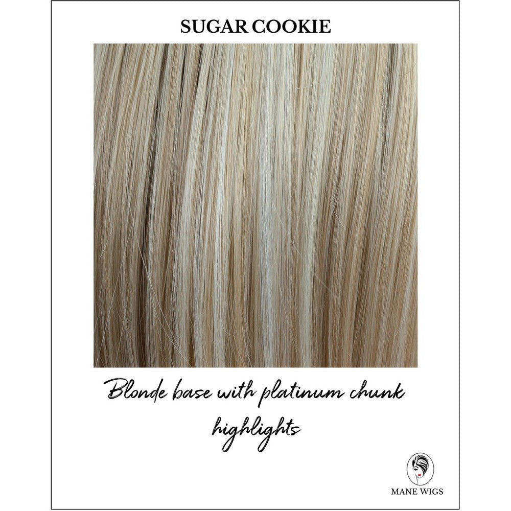 Sugar Cookie-Blonde base with platinum chunk highlights