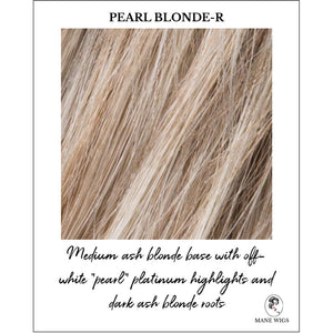 "Pearl Blonde-R-Medium ash blonde base with off-white ""pearl"" platinum highlights and dark ash blonde roots"