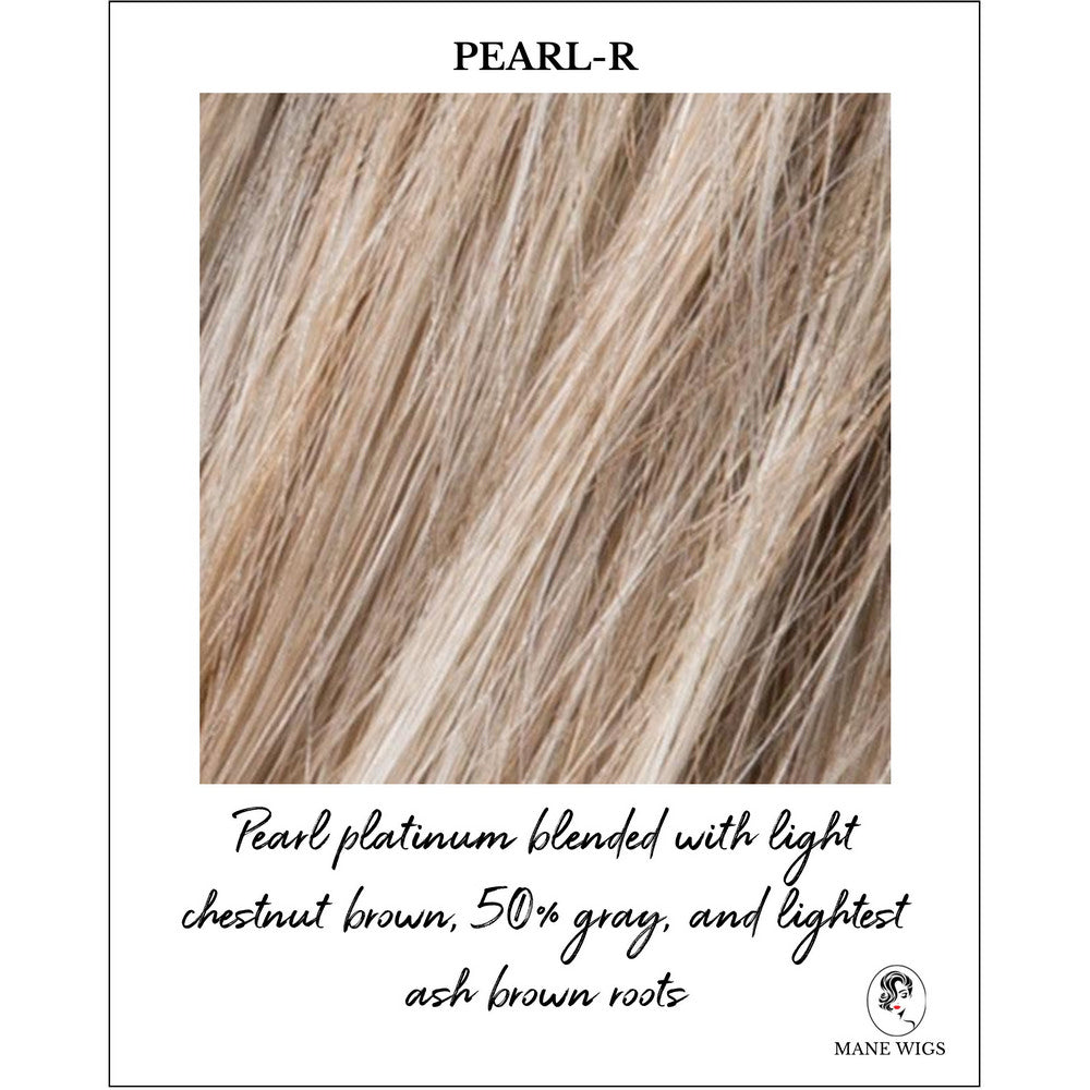 Pearl-R-Pearl platinum blended with light chestnut brown, 50% gray, and lightest ash brown roots