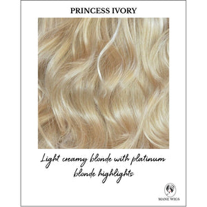 Princess Ivory-Light creamy blonde with platinum blonde highlights