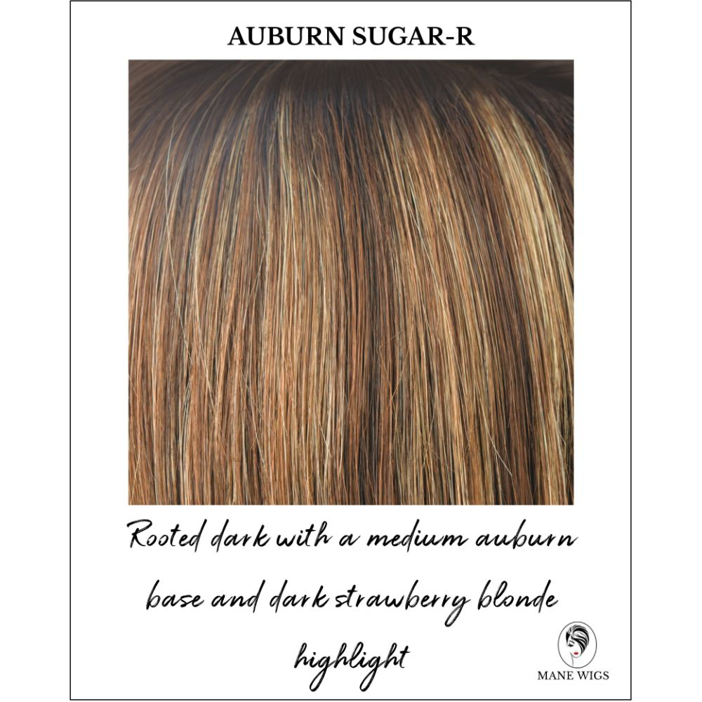 Auburn Sugar-R - Rooted dark with a medium auburn base and dark strawberry blonde highlight