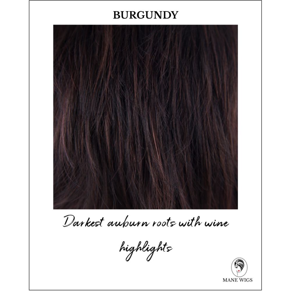 Burgundy-Darkest auburn roots with wine highlights